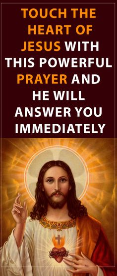 Touch the Heart of Jesus with this Powerful Prayer and He Will Answer You Immediately #prayer #jesus