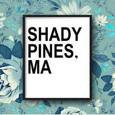 Shady Pines -The Golden Girls, DIGITAL DOWNLOAD, Art Print, funny poster, life quote, wall decor, typography, tv sitcom, Bea Arthur, Sophia by MirandaLMcNulty on Etsy https://www.etsy.com/listing/244550354/shady-pines-the-golden-girls-digital