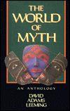 David Adams Leeming - The World of Myth