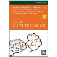 ¿Estás comunicando? (Accion Empresarial): Amazon.es: Mónica Pérez de las Heras: Libros