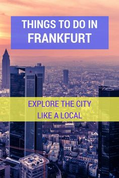 Things to Do in Frankfurt: Explore the City Like a Local #Frankfurt #Germany