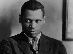 Paul Robeson - This man is so inspiring. It's a shame more Americans don't know about him.