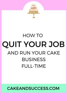 Want to quit your job and run your cake business full-time? I have a few tips and learning lessons I used when I quit my job. How to price your cakes, cake decorating tutorial, sugar flower tutorial, cake tasting