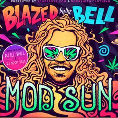 MOD SUN. One of my favorite artists.