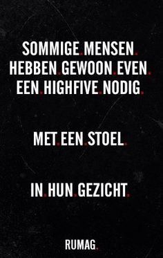 high five! In your face! Lyric Quotes, Words Quotes, Wise Words, Qoutes, Sayings, Rules Quotes, Best Quotes, Funny Quotes, Dutch Quotes