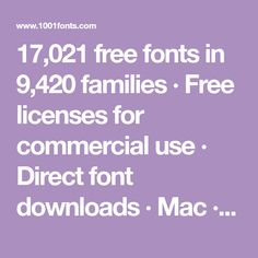 17,021 free fonts in 9,420 families · Free licenses for commercial use · Direct font downloads · Mac · Windows · Linux