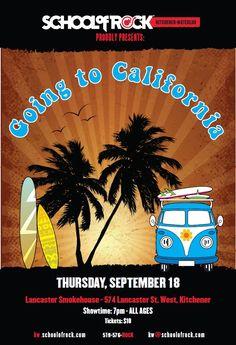 Going to California Show Poster - September 2014 Lancaster Smokehouse Performance Program Show Total Show Going To California, Event Posters, School Of Rock, Smokehouse, Lancaster, September, Presents, Gifts, Favors