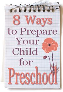 Prepare for Preschool (apply these for Kindergarten too, or any first time schooling) - 8 ways to prepare your child for preschool.