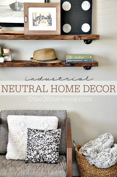 Home Decor - Neutral Home Decor by and industrial shelving tutorial at the36thavenue.com Take a tour! #industrial #livingroom