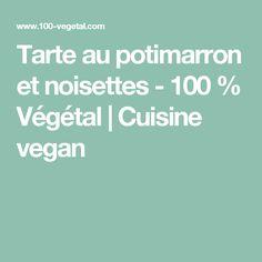 Tarte au potimarron et noisettes - 100 % Végétal | Cuisine vegan