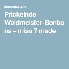 Prickelnde Waldmeister-Bonbons – miss ♡ made