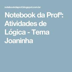 Notebook da Profª: Atividades de Lógica - Tema Joaninha