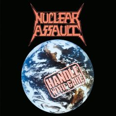 Band: Nuclear Assault Album: Handle With Care Country: U. Year: 1989 Genere: Thrash Metal I don't own the right for music and album cover. Thrash Metal, Handle With Care Lyrics, Nuclear Assault, Heavy Metal Rock, Metal Albums, Lp Vinyl, Vinyl Records, Music Albums, Metal Bands