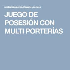 JUEGO DE POSESIÓN CON MULTI PORTERÍAS