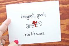 Funny Graduation Card - Congrats, Grad.  Real Life Sucks. on Etsy, $4.00