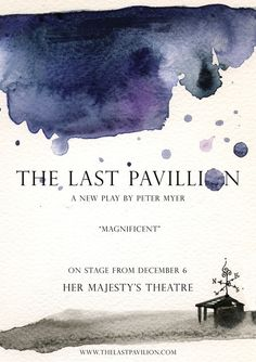 The Last Pavillion by Peter Myer. Her Majesty's Theatre.