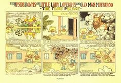 Gustave #Verbeek, who in the early 1900s drew The Upside-Downs of Lady Lovekins and Old Man #Muffaroo! The conceit of the strip was such that the first half of the story took place in the entirety of the page...  ...and then you had to flip it over to read the second half! http://www.comicscube.com/2010/06/comics-techniques-and-tricks-2-gustave.html
