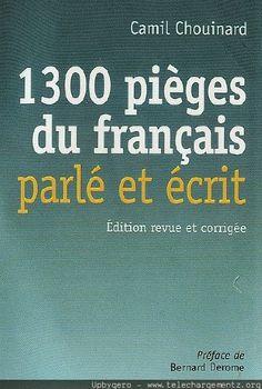 Télécharger Gratuitement :1300 Pièges du Français Parlé et Ecrit.pdf