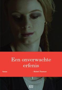 Een onverwachte erfenis - Robert Thomson: http://tboekenblog.blogspot.nl/2013/04/recensie-een-onverwachte-erfenis-robert.html
