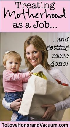 Treating Motherhood as a Job--it can help us get more done with our little ones (and spend less time on Facebook!)