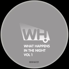 What Happens In The Night Vol 1 [WHHA121] » Minimal Freaks