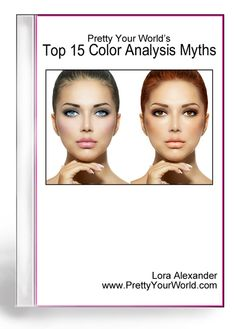 Color Analysis Myths - Know what really works and what doesn't to figure out your season.