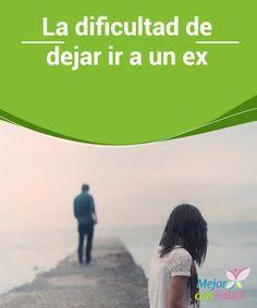 La dificultad de dejar ir a un ex  ¿Por qué nos cuesta tanto dejar ir a nuestro ex? ¿Es que no sabemos vivir sin una pareja? A veces, todo es cuestión de inseguridades que nos acechan.