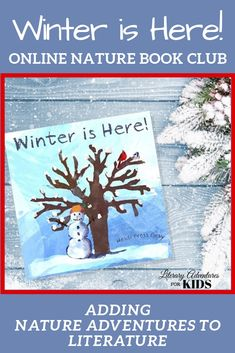 """Go on a nature trek with us based on the book, Winter is Here. During this online book club for kids, we will go on rabbit trails of discovery about how winter effects trees, animals and weather. We will find ways to learn by experiencing parts of the book through arts and crafts. We will add a little nature study magic dust and go on outdoor adventures into nature. At the conclusion of the story, we will have a """"party school"""" celebrating winter. #homeschooling #onlinebookclub"""