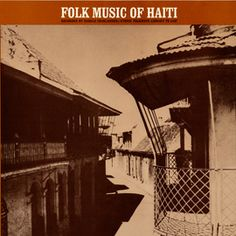 Music of Haiti: Vol. 1, Folk Music of Haiti by Various Artists - The intricate ritual drumming and chanting of Haiti is often said to be the best preservation of the African Congo, Dahomey and Ibo musical traditions from the pre-slave era in the world (even in comparison to the musical practices of these African regions now).