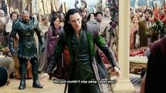 Who is this person? This is not the same Loki in Thor 1 or Avengers or in Dark World! Who is this person? This is like body snatchers! This is not that same princely, highly intelligent man, being steps ahead of everyone, desperately broken, dangerous, exquisite man that stared down Kurst unafraid only to take him out later and save his brother, also taking out six dark elves. He is capable of so much more! This person has been replaced by a fool. An idiot!⚔️⚔️