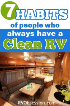 With these simple habits you can join the ranks of people that always manage to have a clean RV. No stressing about a big cleaning day, or the amount of dirt that gets brought into the RV. These regular and easy habits will help your RV stay clean and tidy. #cleanRV #RVcleaning #RVorganization #RVliving
