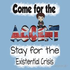 Come for the accent, stay for the existential crisis. Danisnotonfire