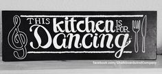 This kitchen is for dancing - custom quote chalkboard done by hand with chalk board markers