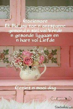 Good Morning Messages, Good Morning Greetings, Good Night Quotes, Good Morning Wishes, Lekker Dag, Evening Greetings, Goeie More, Afrikaans Quotes, Morning Blessings