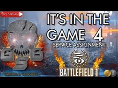 It's In The Game 2 Service Assignment Battlefield 1 Welcome everyone to Gskull Gaming, in this live stream I will be working on the service ass. Battlefield 1, Game 4, Give It To Me, Tube