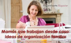 Cómo mantener el balance entre el trabajo y la familia cuando eres una madre que trabaja desde casahttp://www.organizartemagazine.com/como-mantener-el-balance-entre-el-trabajo-y-la-familia-cuando-eres-una-madre-que-trabaja-desde-casa/
