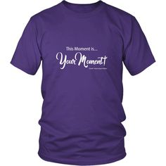 This Moment Is Your Moment - Short Sleeve Unisex T-Shirt - White (District Tee)