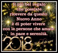 Anno Nuovo immagine #3199 - Il più bel regalo che possiate ricevere da questo Nuovo Anno è di poter vivere con le persone che amate in pace e serenità. 2018 - Immagine per Facebook, WhatsApp, Twitter e Pinterest.