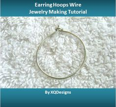 Lots of Free Jewelry Making Tutorials Lessons: FREE How to make Earring Hoops…
