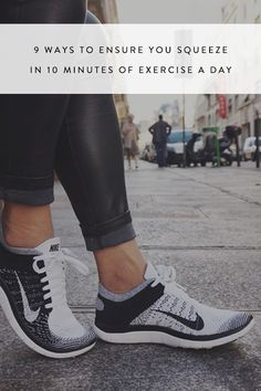 9 Ways to Ensure You Squeeze in 10 Minutes of Exercise a Day