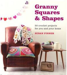 My New Book...Granny Squares and Shapes is now published