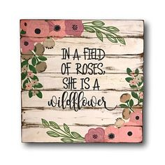 In a Field of Roses She Is a Wildflower Wood Sign Girl Bedroom Decor Girl Nursery Wall Decor Baby Shower Gift Floral Nursery Decor - Hattie Baby Name - Ideas of Hattie Baby Name - Wood Nursery, Nursery Wall Decor, Girl Nursery, Bedroom Decor, Baby Bedroom, Blush Nursery, Nursery Ideas, Room Ideas, Bright White Background