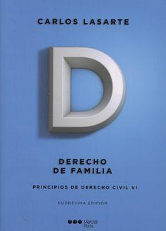 Principios de derecho civil. T. 6, Derecho de familia / Carlos Lasarte Álvarez