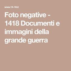 Foto negative - 1418 Documenti e immagini della grande guerra