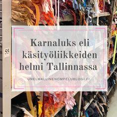 Karnaluks eli käsityöliikkeiden helmi Tallinnassa - sisältää  5 vinkkiä onnistuneeseen matkaan Handicraft, Quilts, Sewing, Craft, Dressmaking, Couture, Arts And Crafts, Quilt Sets, Stitching