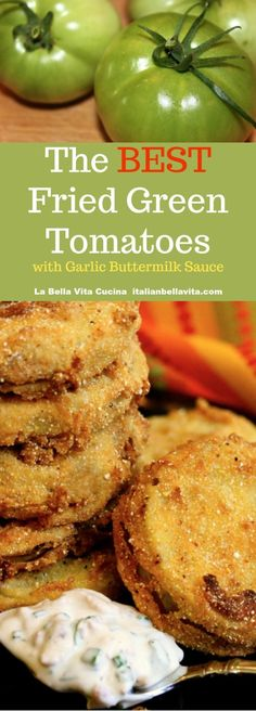 Fried Green Tomatoes with Garlic Bacon Buttermilk Sauce Green Tomato Recipes, Veggie Recipes, Appetizer Recipes, Fried Green Tomatoes Recipe Easy, Fried Green Tomato Sauce, Green Vegetable Recipes, Green Tomato Casserole Recipe, Green Tomato Cake Recipe, Baked Green Tomatoes