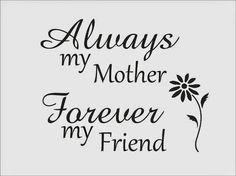 Mother my friend