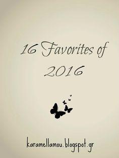 karamella: Τα 16 αγαπημένα του 2016