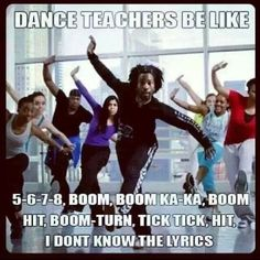 This is serioulsy just like my hip hop and ballet teacher lol Dance Moms, Just Dance, Dance Class, Dance Music, Funny Dance Memes, Dancer Quotes Funny, Urban Dance, Les Memes, Dancer Problems