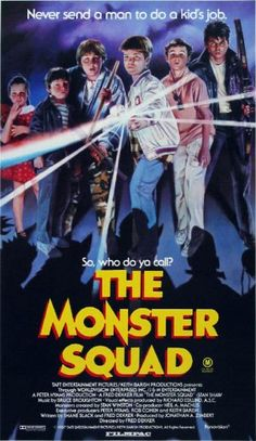 The Monster Squad, My girlie loves this movie